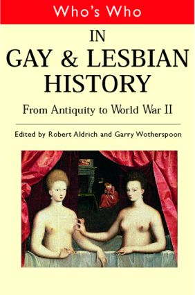 Who's Who in Gay and Lesbian History Vol.1