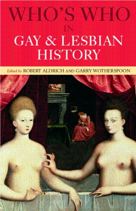 Who's Who in Gay and Lesbian History: From Antiquity to the Mid-Twentieth Century, 2nd Edition (Paperback) book cover