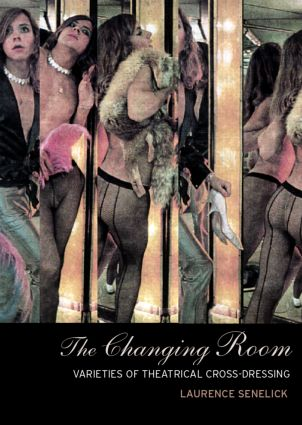 The Changing Room: Sex, Drag and Theatre (Paperback) book cover