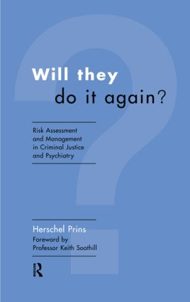 Will They Do it Again?: Risk Assessment and Management in Criminal Justice and Psychiatry, 1st Edition (Paperback) book cover