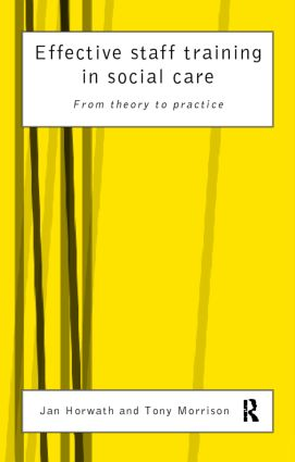 Effective Staff Training in Social Care: From Theory to Practice, 1st Edition (Paperback) book cover