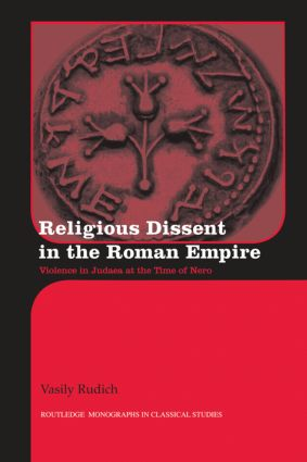 Religious Dissent in the Roman Empire: Violence in Judaea at the Time of Nero book cover