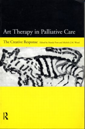 Art Therapy in Palliative Care: The Creative Response, 1st Edition (Paperback) book cover