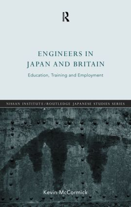 Engineers in Japan and Britain: Education, Training and Employment, 1st Edition (Hardback) book cover