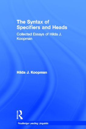 The Syntax of Specifiers and Heads: Collected Essays of Hilda J. Koopman (Hardback) book cover