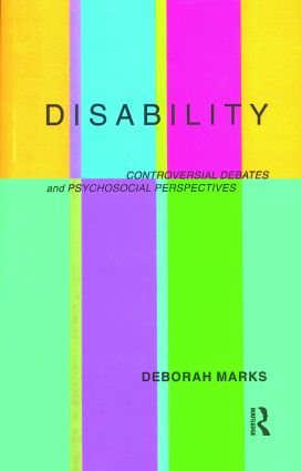 Disability: Controversial Debates and Psychosocial Perspectives, 1st Edition (Paperback) book cover