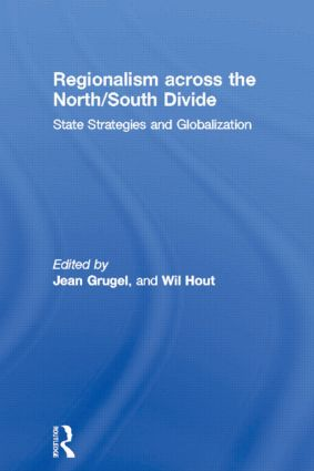 Regionalism across the North/South Divide: State Strategies and Globalization (Paperback) book cover