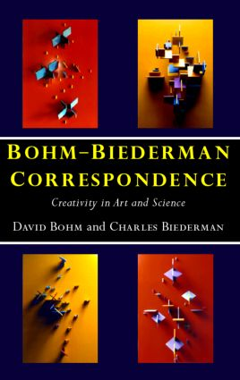 Bohm-Biederman Correspondence: Creativity in Art and Science (Hardback) book cover