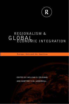 Regionalism and Global Economic Integration: Europe, Asia and the Americas (Paperback) book cover