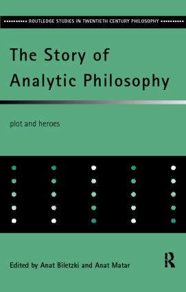 The Story of Analytic Philosophy: Plot and Heroes (Hardback) book cover