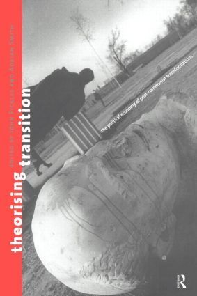 Theorizing Transition: The Political Economy of Post-Communist Transformations (Paperback) book cover