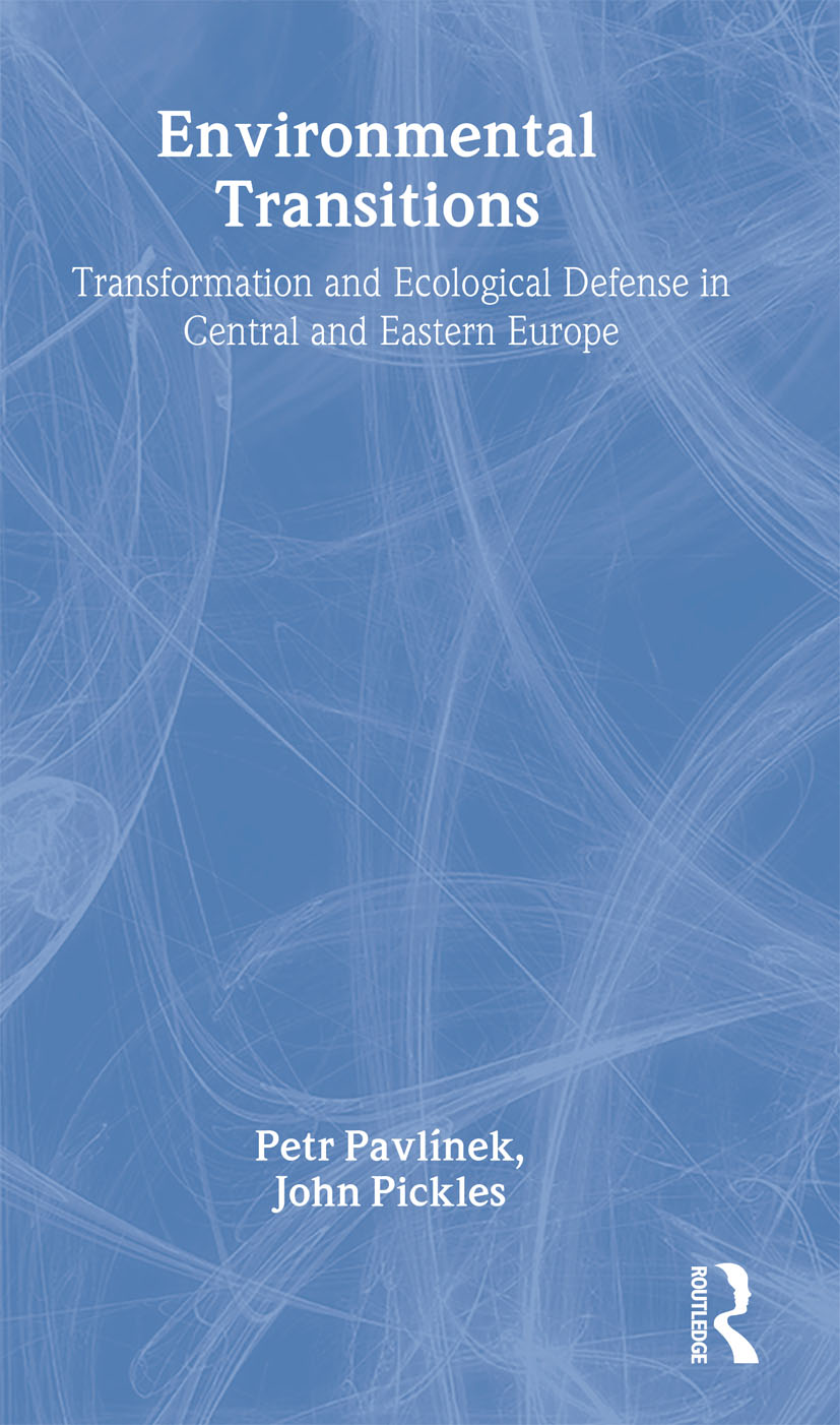 Environmental Transitions: Transformation and Ecological Defense in Central and Eastern Europe, 1st Edition (Paperback) book cover