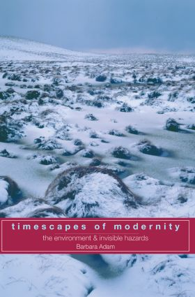 Timescapes of Modernity: The Environment and Invisible Hazards (Paperback) book cover
