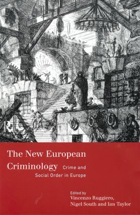 The New European Criminology: Crime and Social Order in Europe (Paperback) book cover