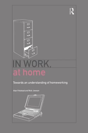 In Work, At Home: Towards an Understanding of Homeworking, 1st Edition (Paperback) book cover