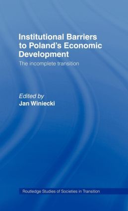 Institutional Barriers to Economic Development: Poland's Incomplete Transition book cover