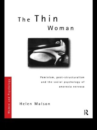 The Thin Woman: Feminism, Post-structuralism and the Social Psychology of Anorexia Nervosa (Paperback) book cover