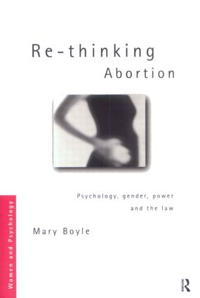 Re-thinking Abortion: Psychology, Gender and the Law (Paperback) book cover