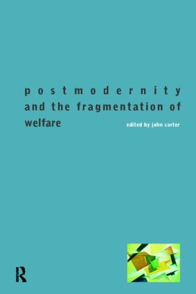 Postmodernity and the Fragmentation of Welfare (Paperback) book cover