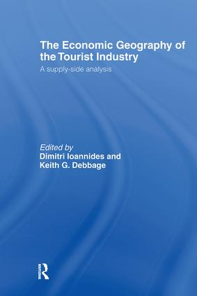 The Economic Geography of the Tourist Industry: A Supply-Side Analysis, 1st Edition (Hardback) book cover