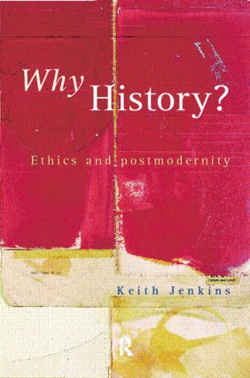 Why History?: 1st Edition (Paperback) book cover