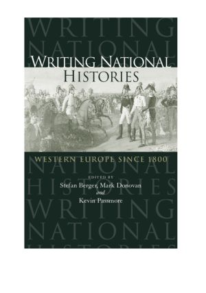 Writing National Histories: Western Europe Since 1800, 1st Edition (Paperback) book cover