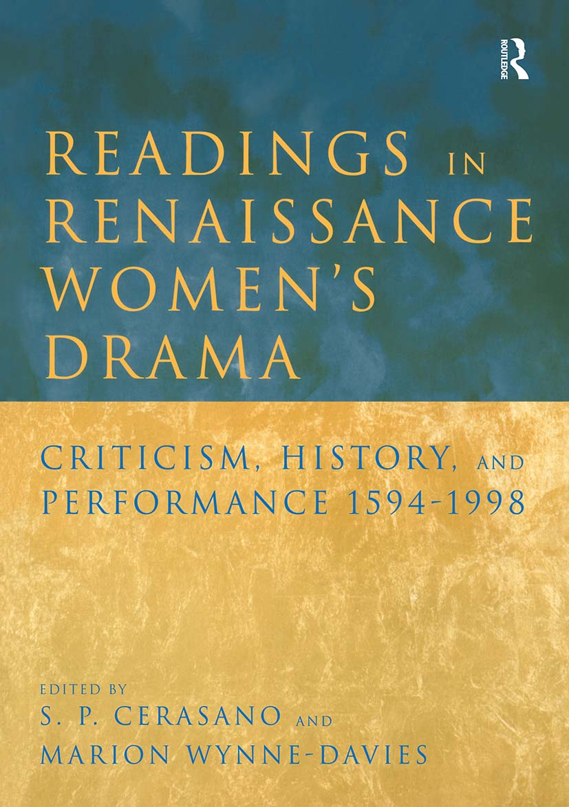 Readings in Renaissance Women's Drama: Criticism, History, and Performance 1594-1998, 1st Edition (Paperback) book cover