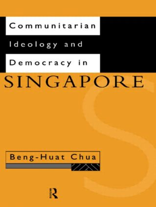 Communitarian Ideology and Democracy in Singapore: 1st Edition (Paperback) book cover