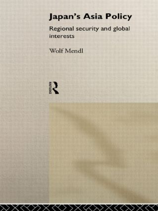 Japan's Asia Policy: Regional Security and Global Interests, 1st Edition (Paperback) book cover