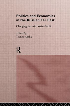 Politics and Economics in the Russian Far East: Changing Ties with Asia-Pacific (Paperback) book cover