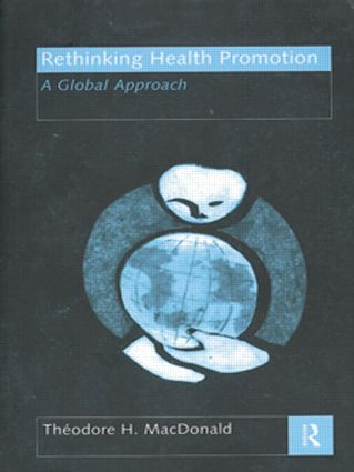 Rethinking Health Promotion: A Global Approach, 1st Edition (Paperback) book cover