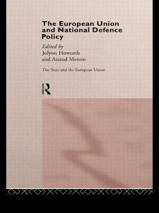 The European Union and National Defence Policy: 1st Edition (Paperback) book cover