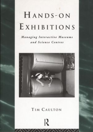 Hands-On Exhibitions: Managing Interactive Museums and Science Centres book cover