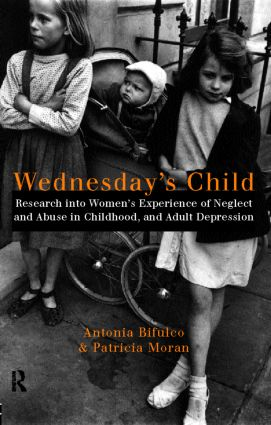 Wednesday's Child: Research into Women's Experience of Neglect and Abuse in Childhood and Adult Depression (Paperback) book cover