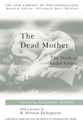 The Dead Mother: The Work of Andre Green (Paperback) book cover