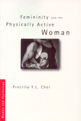 Femininity and the Physically Active Woman: 1st Edition (Paperback) book cover