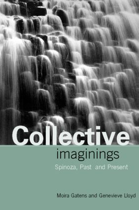 Collective Imaginings: Spinoza, Past and Present (Paperback) book cover