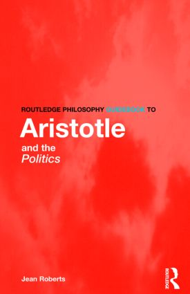 Routledge Philosophy Guidebook to Aristotle and the Politics (Paperback) book cover