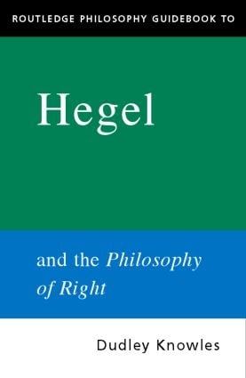 Routledge Philosophy GuideBook to Hegel and the Philosophy of Right book cover