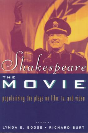 Shakespeare, The Movie: Popularizing the Plays on Film, TV and Video, 1st Edition (Paperback) book cover
