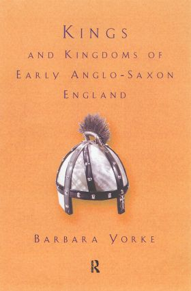Kings and Kingdoms of Early Anglo-Saxon England: 1st Edition (Paperback) book cover
