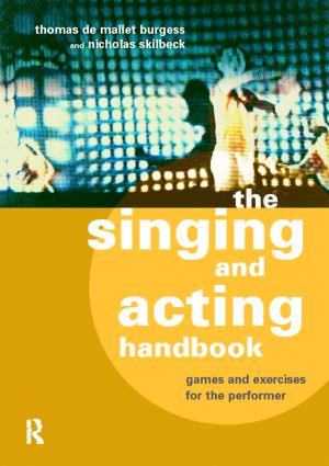 The Singing and Acting Handbook: Games and Exercises for the Performer, 1st Edition (Paperback) book cover