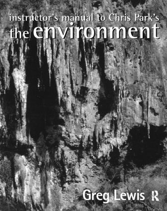 Instructor's Manual to Chris Park's The Environment: 1st Edition (Paperback) book cover