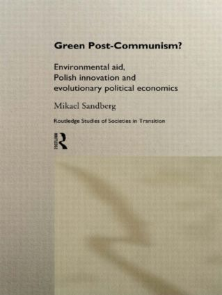 Green Post-Communism?: Environmental Aid, Polish Innovation and Evolutionary Political Economics book cover