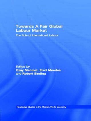 Towards A Fair Global Labour Market: The Role of International Labour (Hardback) book cover