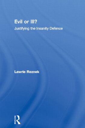 Evil or Ill?: Justifying the Insanity Defence (Paperback) book cover