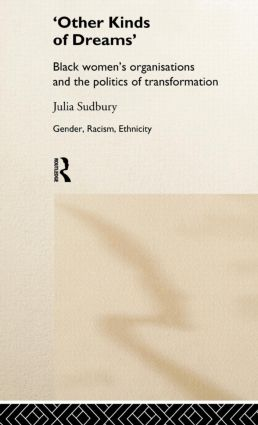 'Other Kinds of Dreams': Black Women's Organisations and the Politics of Transformation book cover