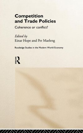 Competition and Trade Policies: Coherence or Conflict, 1st Edition (Hardback) book cover