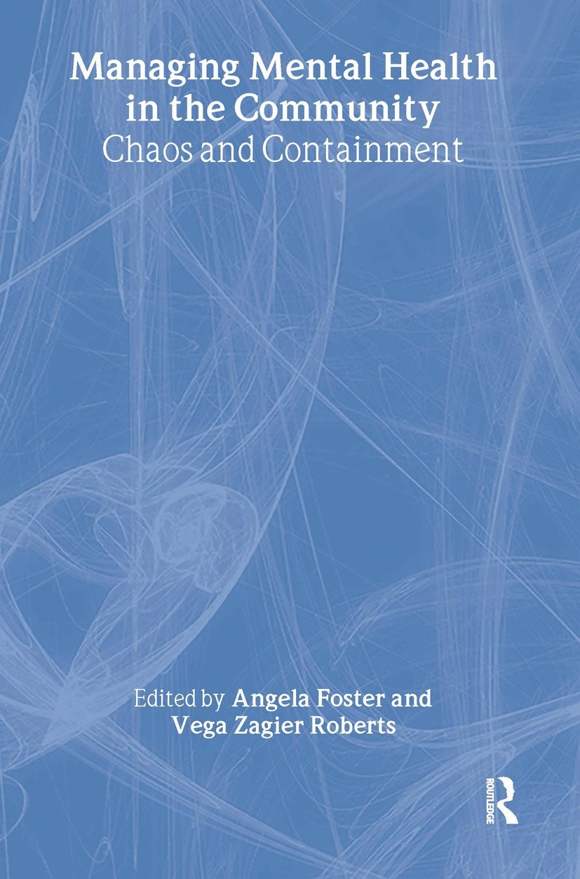 Managing Mental Health in the Community: Chaos and Containment, 1st Edition (Hardback) book cover