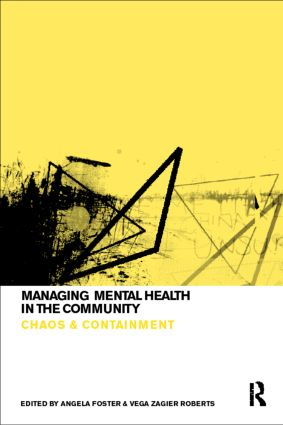 Managing Mental Health in the Community: Chaos and Containment (Paperback) book cover
